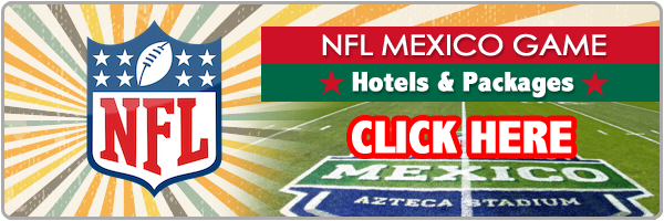 hotels for NFL Mexico Game